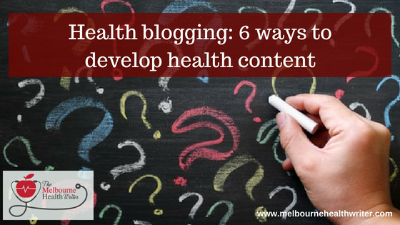 6 ways to develop health content for your blogs