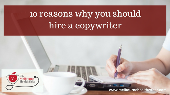 10 reasons why you should hire a copywriter