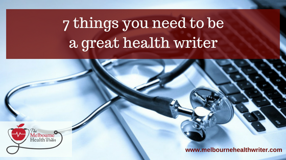 7 things you need to be a great health writer