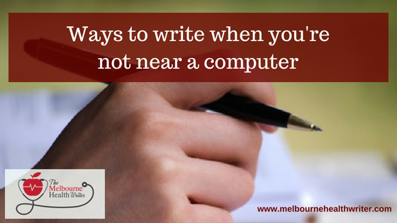Ways to write when you're not near a computer