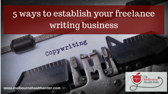 5 ways to establish your freelance writing business