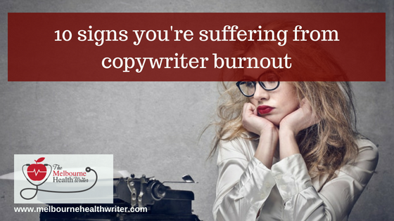 10 signs you're suffering from copywriter burnout