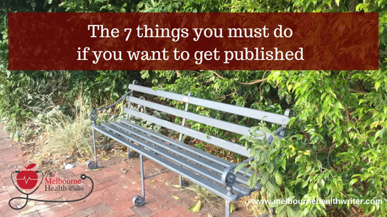 The 7 things you must do if you want to get published