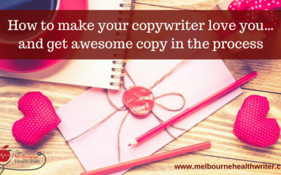 How to make your copywriter love you…and get awesome copy in the process