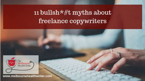 11 bullsh*#t myths about freelance copywriters